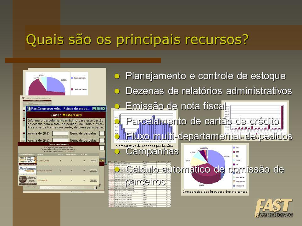 Quais são os principais recursos? Planejamento e controle de estoque Planejamento e controle de estoque Dezenas de relatórios administrativos Dezenas