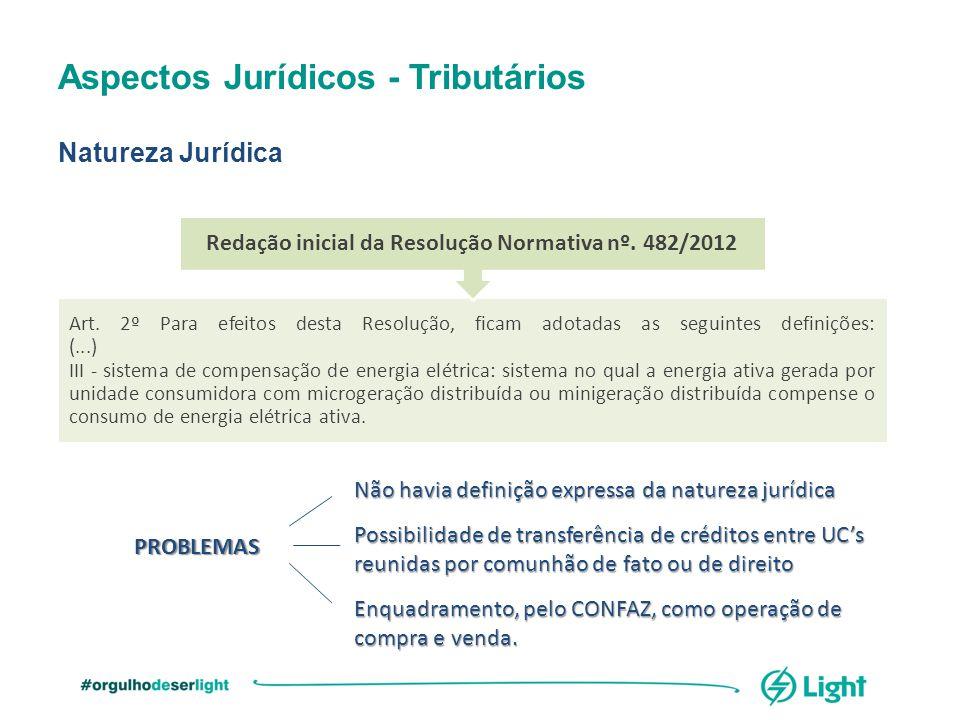 Aspectos Jurídicos - Tributários Natureza Jurídica Art. 2º Para efeitos desta Resolução, ficam adotadas as seguintes definições: (...) III - sistema d
