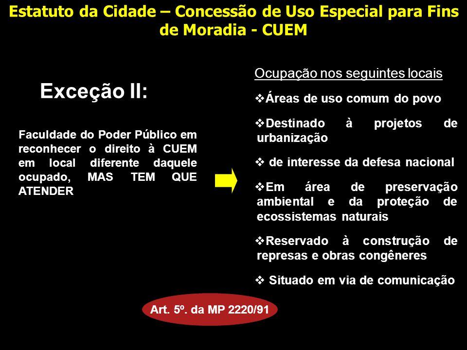 Ocupação nos seguintes locais Áreas de uso comum do povo Destinado à projetos de urbanização de interesse da defesa nacional Em área de preservação am