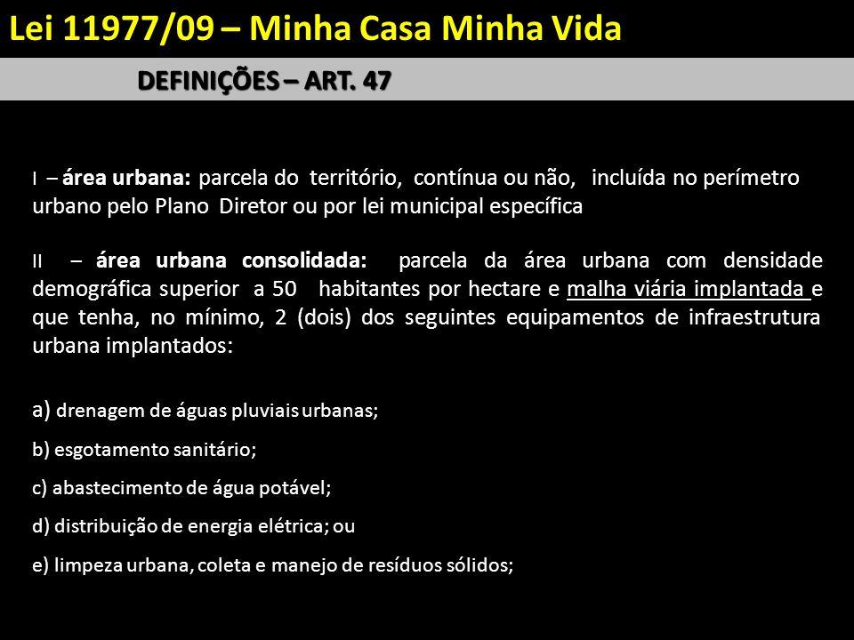 DEFINIÇÕES – ART. 47 I – área urbana: parcela do território, contínua ou não, incluída no perímetro urbano pelo Plano Diretor ou por lei municipal esp