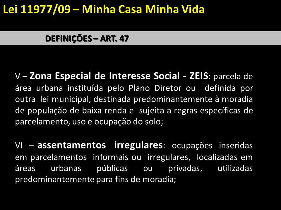 V – Zona Especial de Interesse Social - ZEIS : parcela de área urbana instituída pelo Plano Diretor ou definida por outra lei municipal, destinada pre