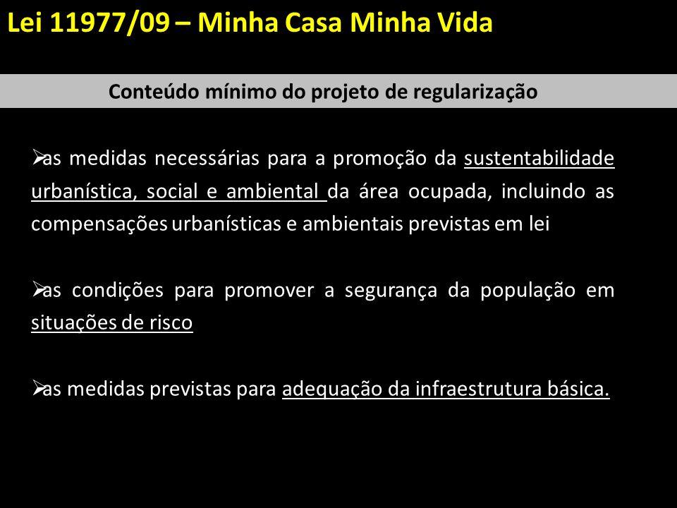 as medidas necessárias para a promoção da sustentabilidade urbanística, social e ambiental da área ocupada, incluindo as compensações urbanísticas e a