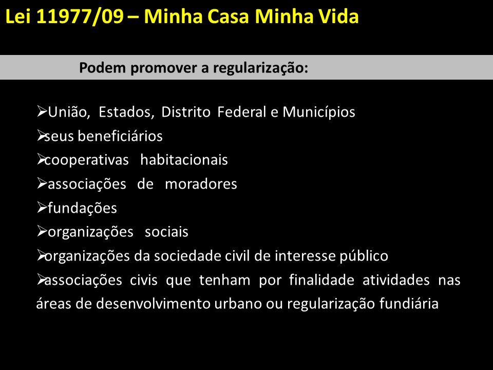 União, Estados, Distrito Federal e Municípios seus beneficiários cooperativas habitacionais associações de moradores fundações organizações sociais or