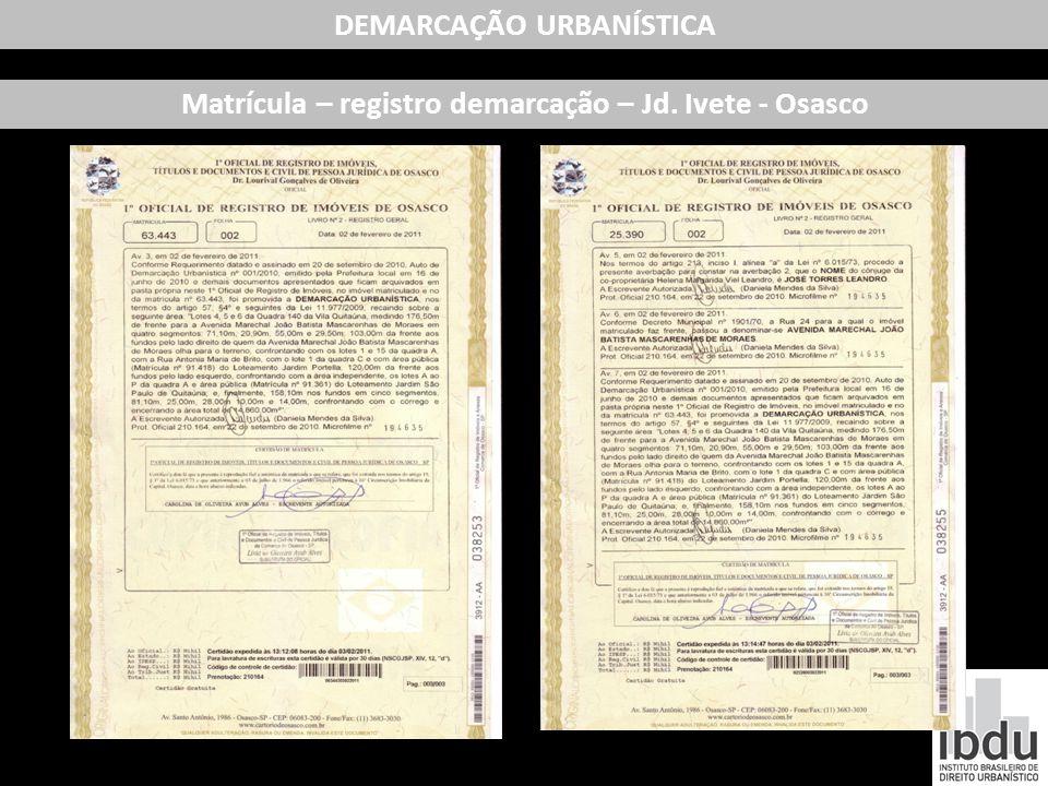 DEMARCAÇÃO URBANÍSTICA Matrícula – registro demarcação – Jd. Ivete - Osasco