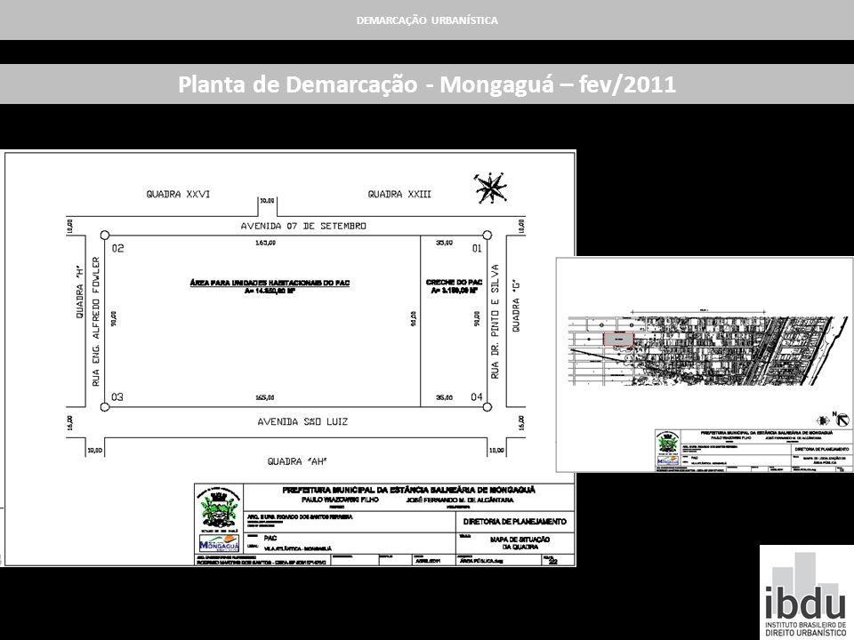 DEMARCAÇÃO URBANÍSTICA Planta de Demarcação - Mongaguá – fev/2011