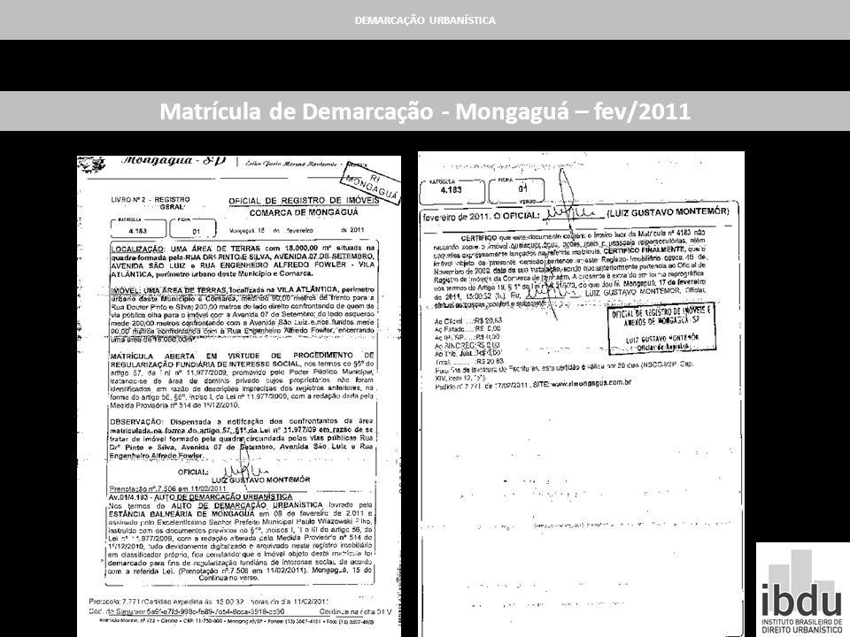 DEMARCAÇÃO URBANÍSTICA Matrícula de Demarcação - Mongaguá – fev/2011