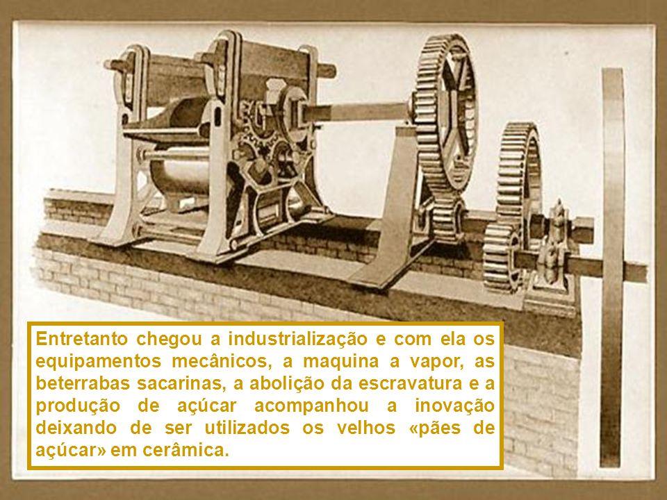Também para o Brasil as formas de «pão de açúcar» eram levadas da Ria de Aveiro, mesmo quando esta ficou bastante assoreada, chegando mesmo a fechar d
