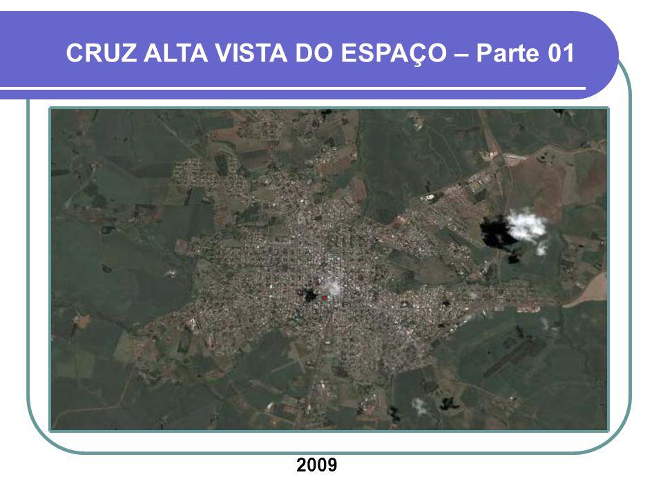 CRUZ ALTA VISTA DO ESPAÇO – Parte 01 2009.