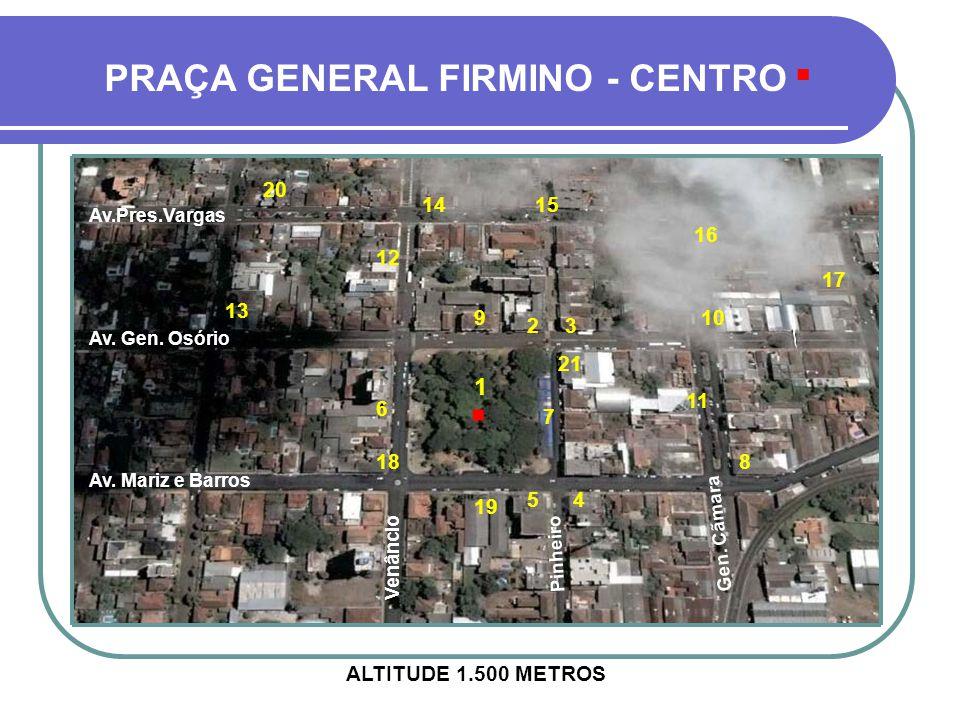 PRAÇA GENERAL FIRMINO - CENTRO 1 23 54 6 7 8 910 11 12 13 15 19 18 14 17 16 20 21 ALTITUDE 1.500 METROS Av.