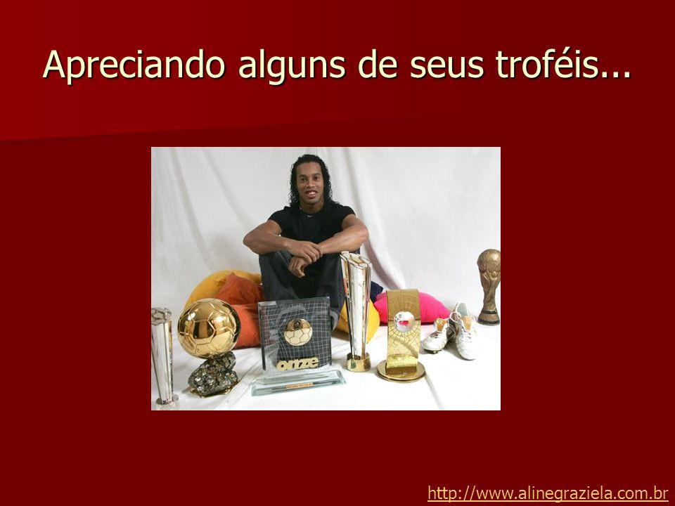 Apreciando alguns de seus troféis... http://www.alinegraziela.com.br