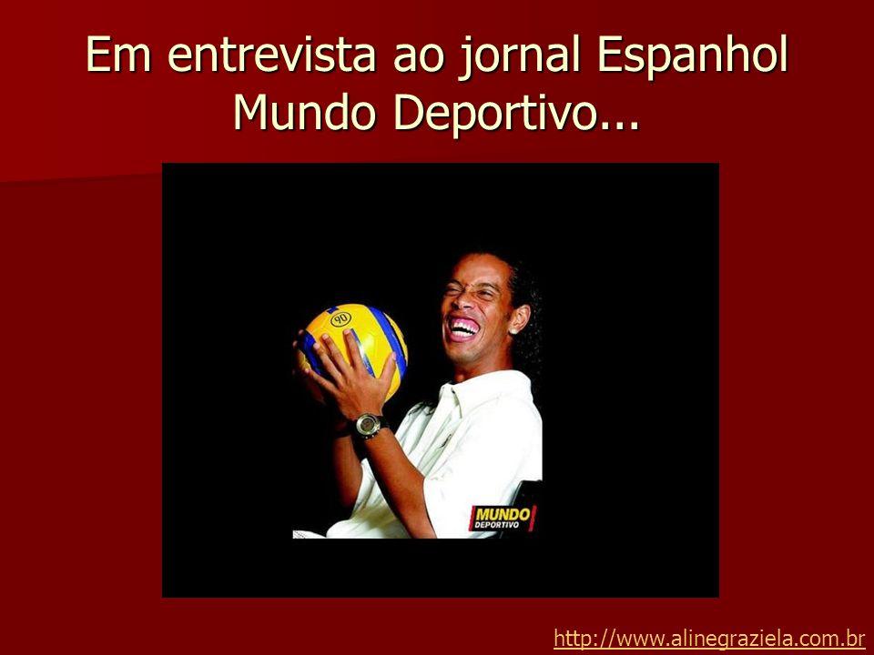 Em entrevista ao jornal Espanhol Mundo Deportivo... http://www.alinegraziela.com.br