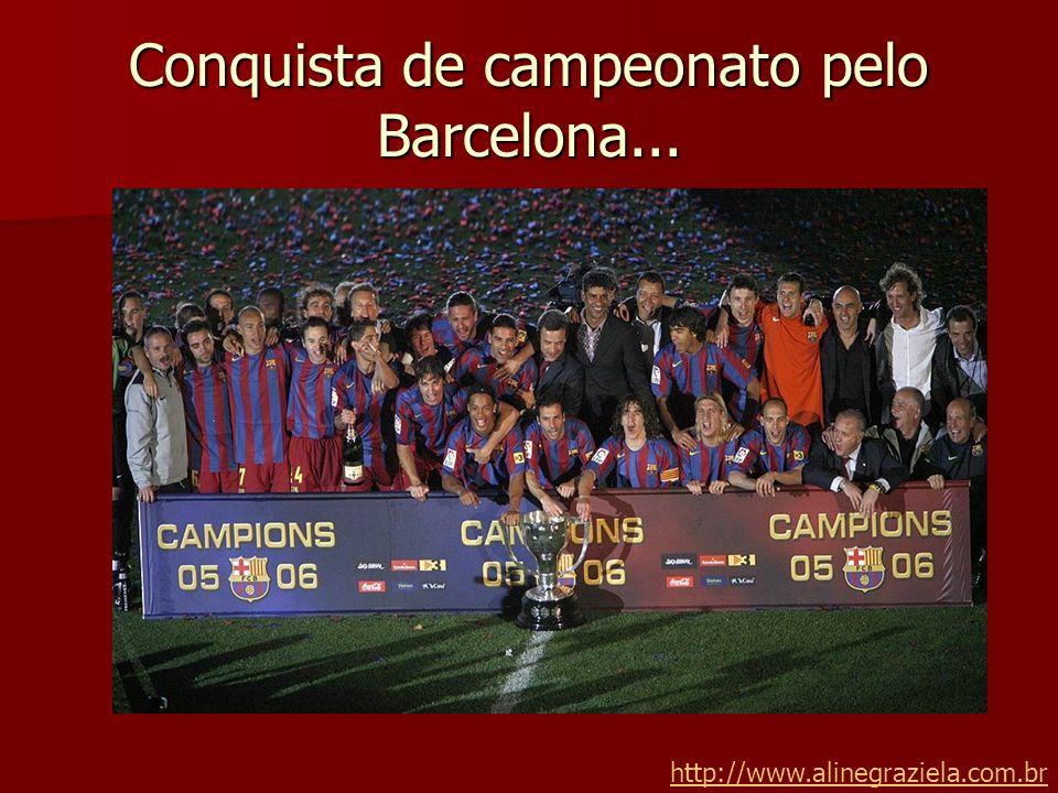 Conquista de campeonato pelo Barcelona... http://www.alinegraziela.com.br
