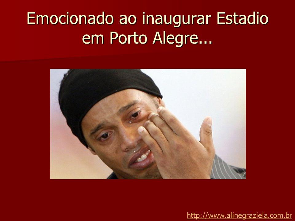 Emocionado ao inaugurar Estadio em Porto Alegre... http://www.alinegraziela.com.br