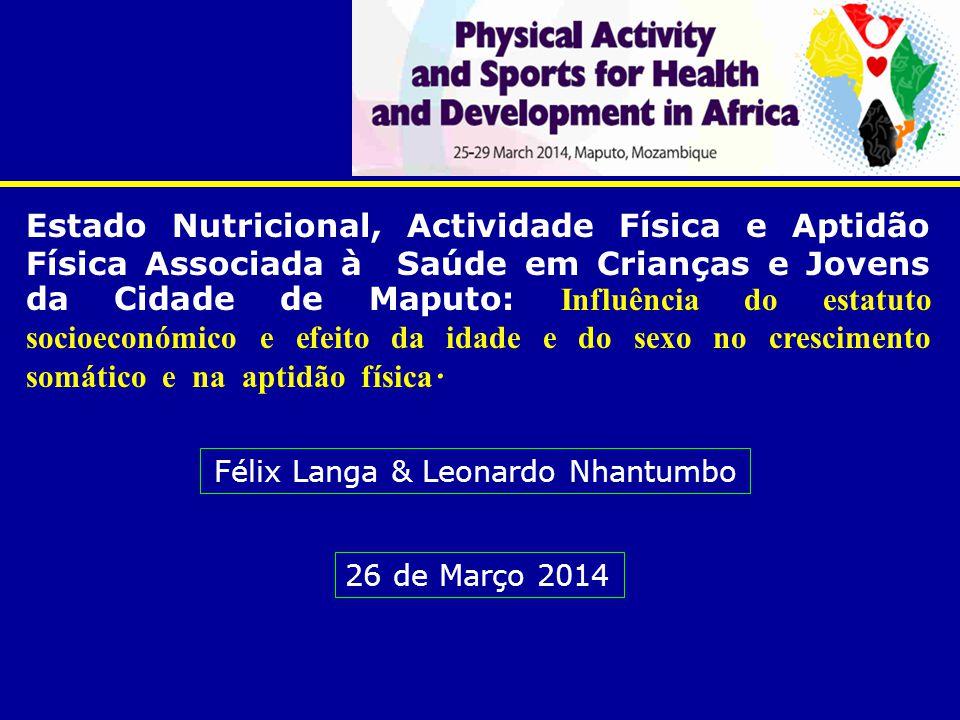 Estado Nutricional, Actividade Física e Aptidão Física Associada à Saúde em Crianças e Jovens da Cidade de Maputo: Influência do estatuto socioeconómico e efeito da idade e do sexo no crescimento som á tico e na aptidão física.