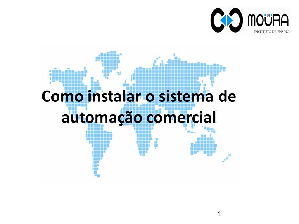 Como instalar o sistema de automação comercial 1