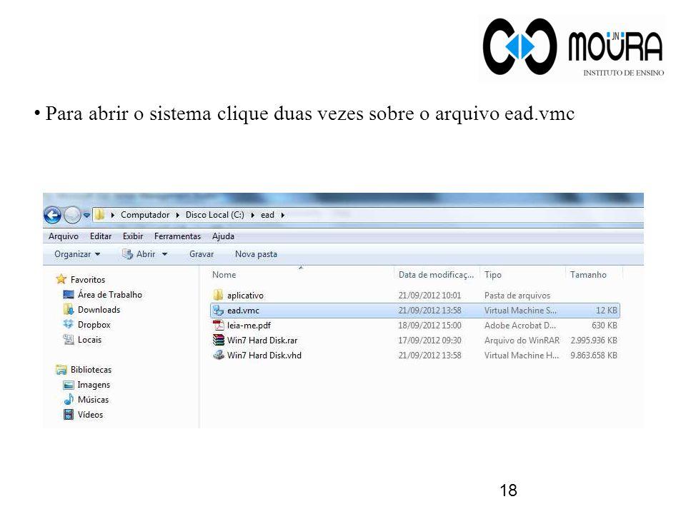 18 Para abrir o sistema clique duas vezes sobre o arquivo ead.vmc