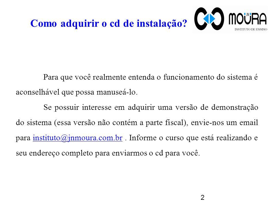 2 Como adquirir o cd de instalação? Para que você realmente entenda o funcionamento do sistema é aconselhável que possa manuseá-lo. Se possuir interes