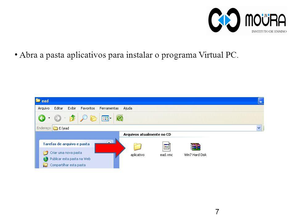 7 Abra a pasta aplicativos para instalar o programa Virtual PC.