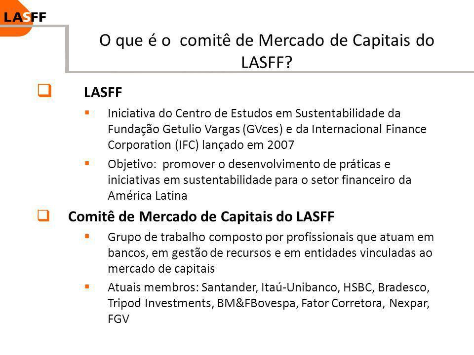 O que é o comitê de Mercado de Capitais do LASFF? LASFF Iniciativa do Centro de Estudos em Sustentabilidade da Fundação Getulio Vargas (GVces) e da In