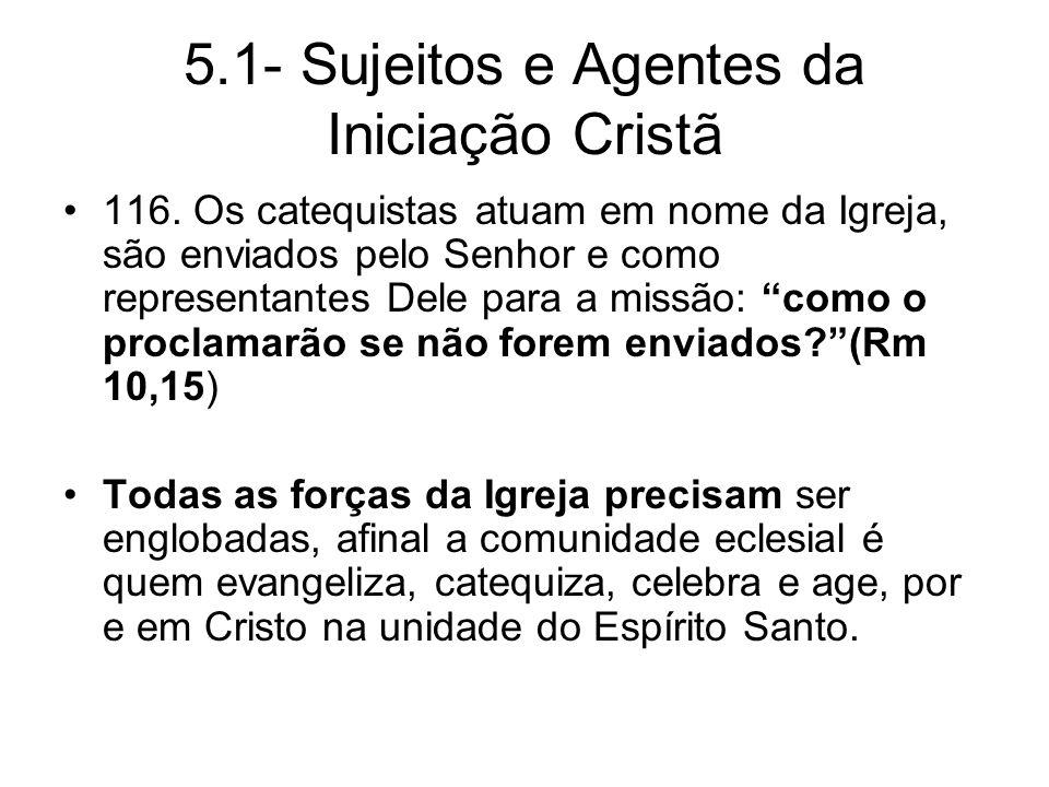 5.1- Sujeitos e Agentes da Iniciação Cristã 116.