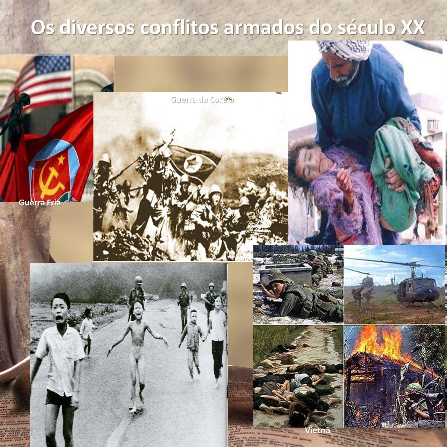 Guerra Fria Os diversos conflitos armados do século XX Guerra da Coréia Vietnã