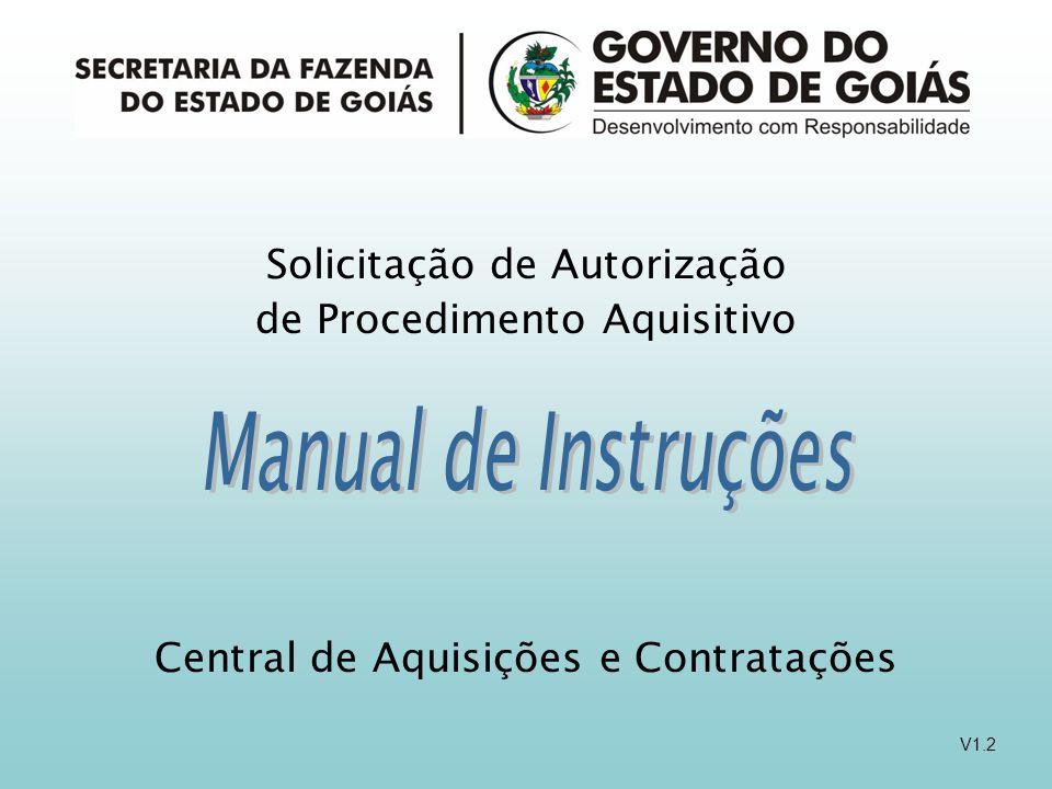 Solicitação de Autorização de Procedimento Aquisitivo Central de Aquisições e Contratações V1.2