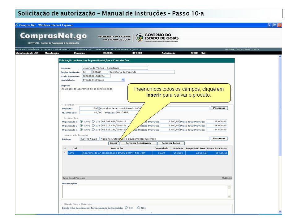 Solicitação de autorização – Manual de Instruções – Passo 10-a Preenchidos todos os campos, clique em Inserir para salvar o produto.