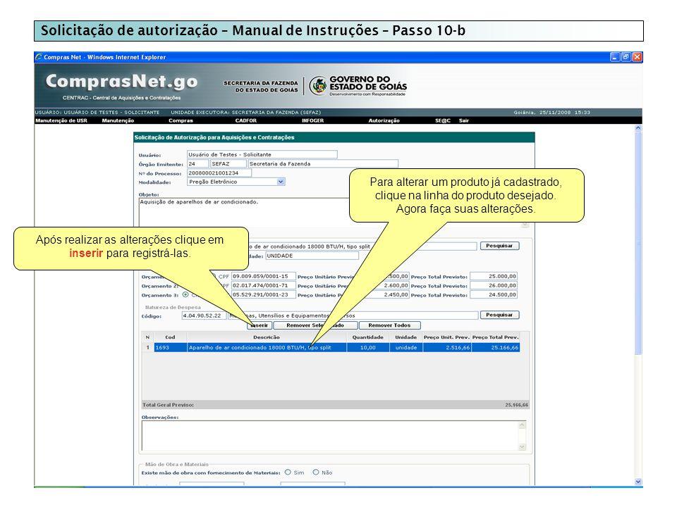 Solicitação de autorização – Manual de Instruções – Passo 10-b Para alterar um produto já cadastrado, clique na linha do produto desejado.