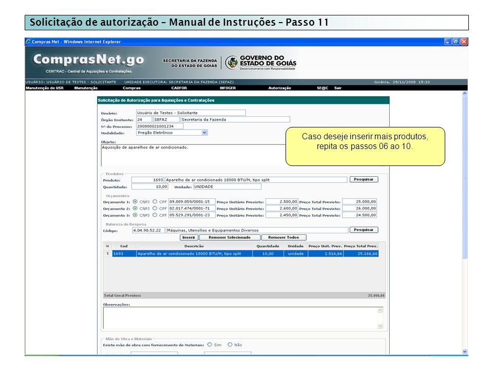 Solicitação de autorização – Manual de Instruções – Passo 11 Caso deseje inserir mais produtos, repita os passos 06 ao 10.