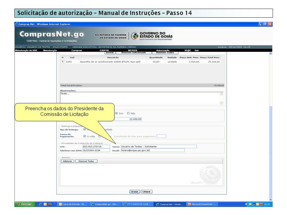 Solicitação de autorização – Manual de Instruções – Passo 14 Preencha os dados do Presidente da Comissão de Licitação