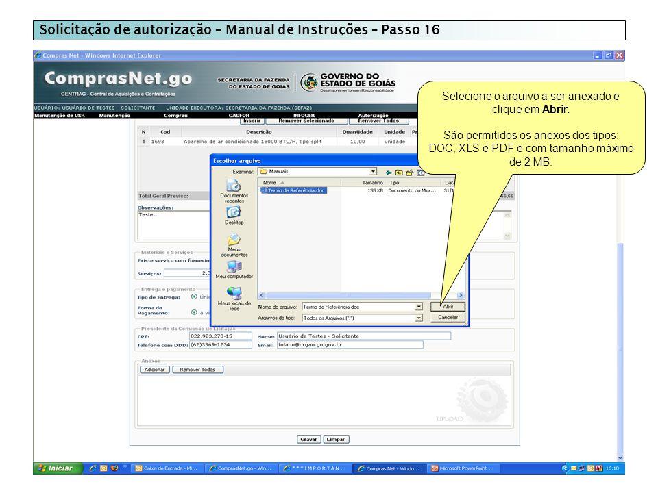 Solicitação de autorização – Manual de Instruções – Passo 16 Selecione o arquivo a ser anexado e clique em Abrir.