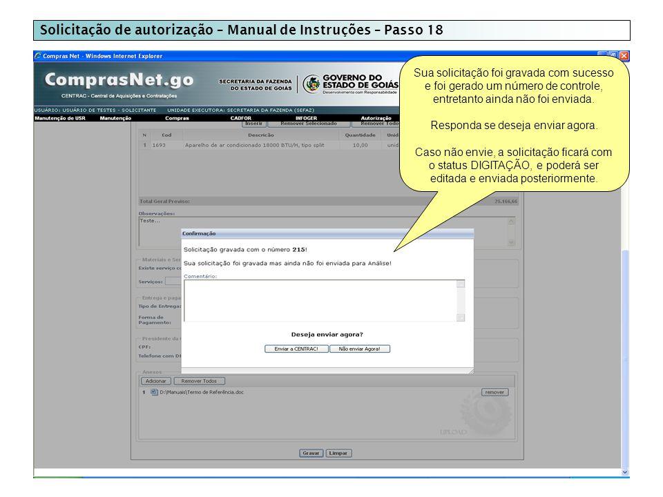 Solicitação de autorização – Manual de Instruções – Passo 18 Sua solicitação foi gravada com sucesso e foi gerado um número de controle, entretanto ainda não foi enviada.