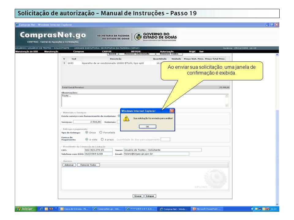 Solicitação de autorização – Manual de Instruções – Passo 19 Ao enviar sua solicitação, uma janela de confirmação é exibida.