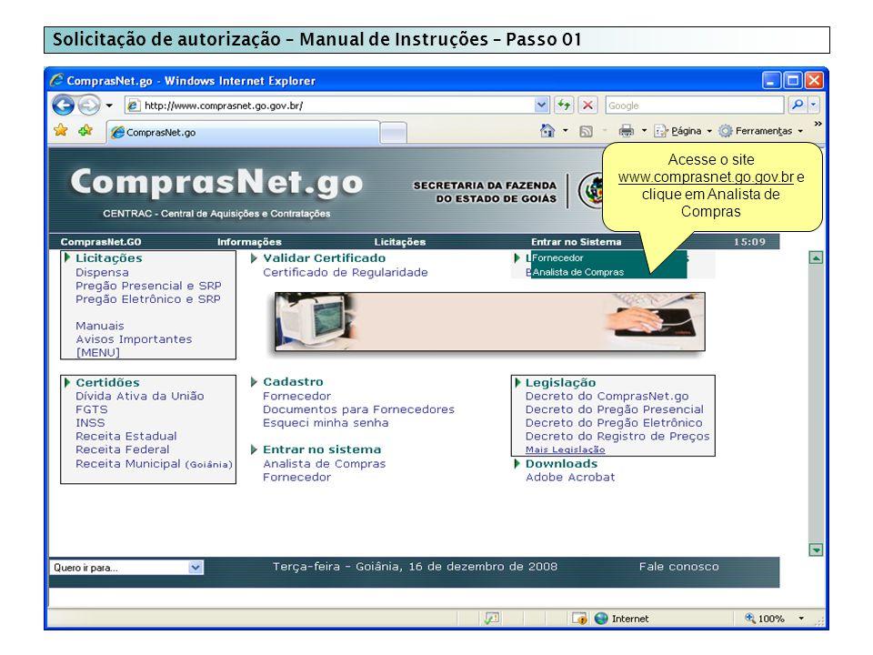 Solicitação de autorização – Manual de Instruções – Passo 01 Acesse o site www.comprasnet.go.gov.br e clique em Analista de Compras
