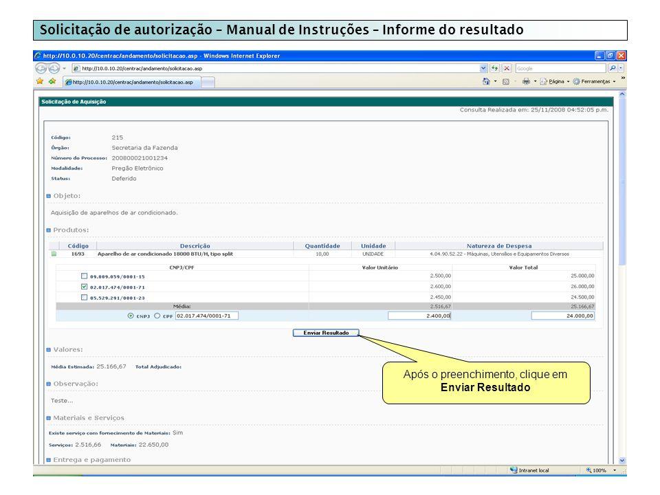 Solicitação de autorização – Manual de Instruções – Informe do resultado Após o preenchimento, clique em Enviar Resultado