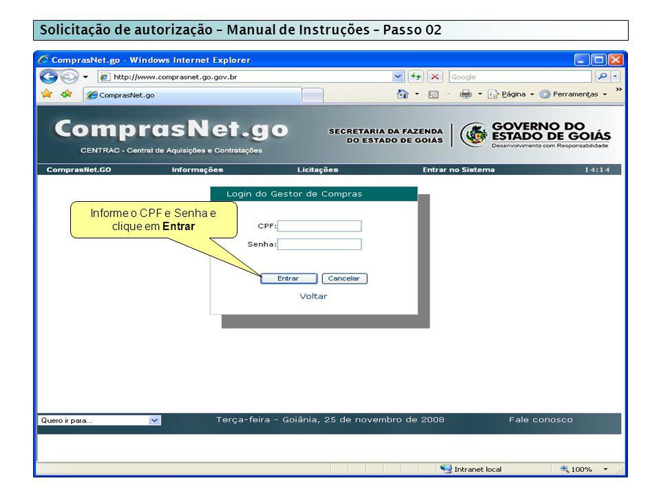 Solicitação de autorização – Manual de Instruções – Passo 02 Informe o CPF e Senha e clique em Entrar