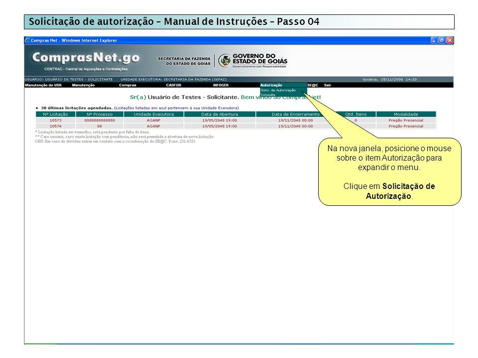 Solicitação de autorização – Manual de Instruções – Passo 04 Na nova janela, posicione o mouse sobre o item Autorização para expandir o menu.