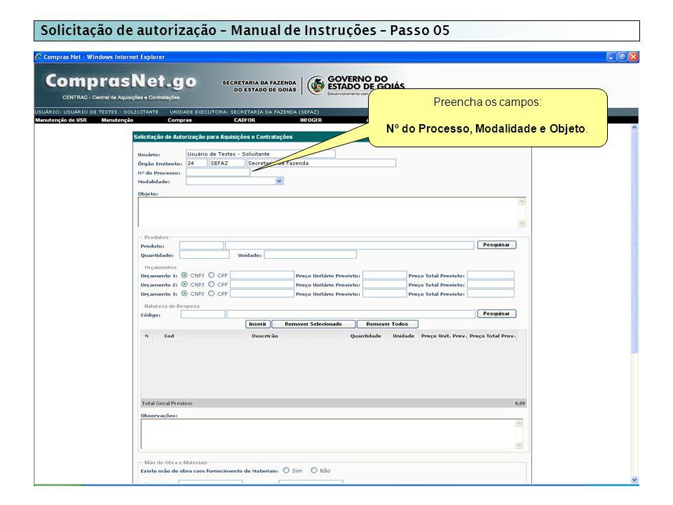 Solicitação de autorização – Manual de Instruções – Passo 05 Preencha os campos: Nº do Processo, Modalidade e Objeto.