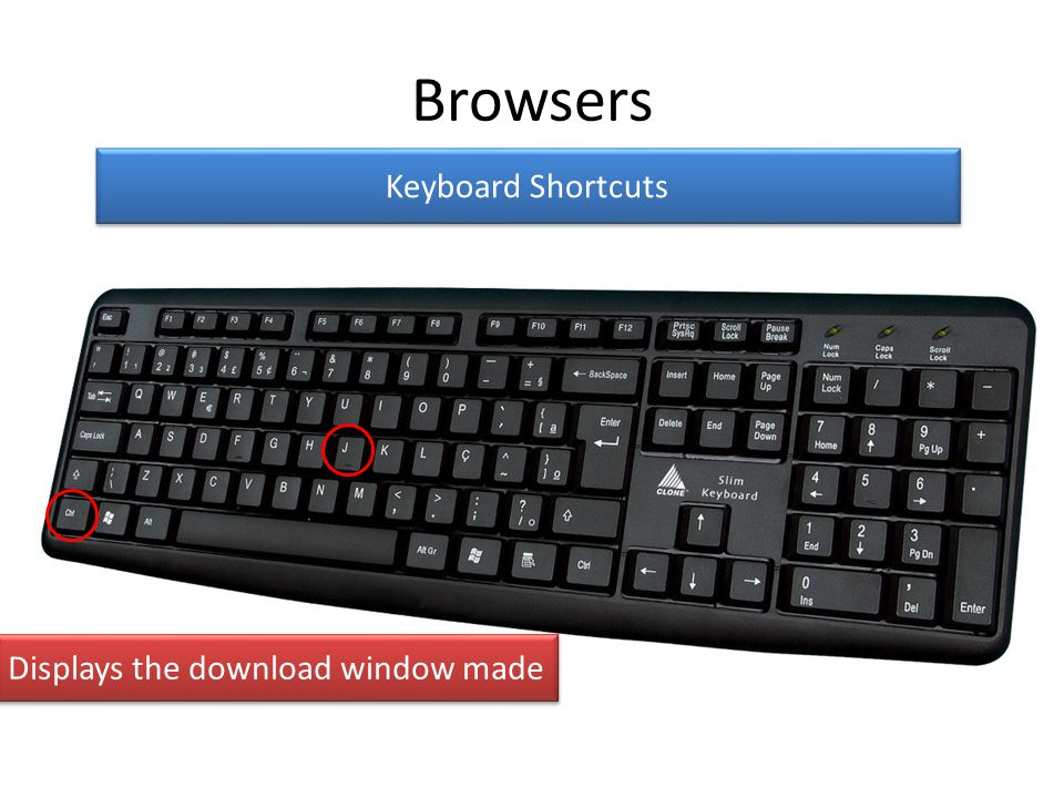 Browsers Keyboard Shortcuts Displays the download window made