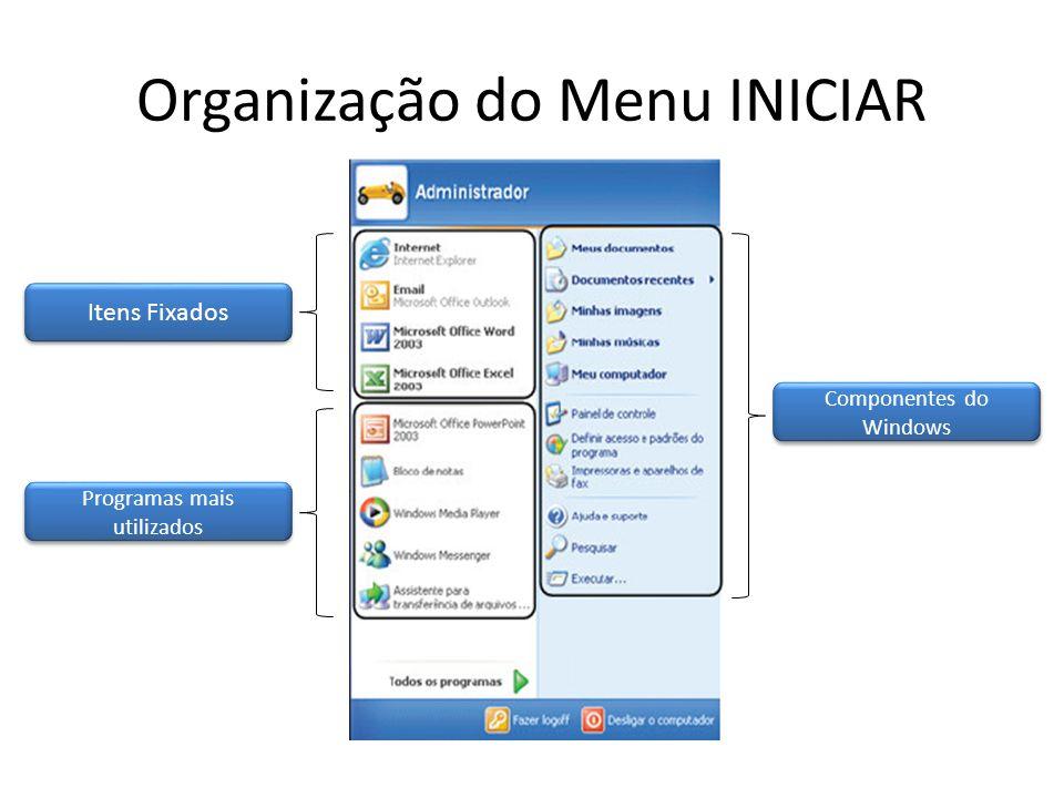 Organização do Menu INICIAR Itens Fixados Programas mais utilizados Componentes do Windows