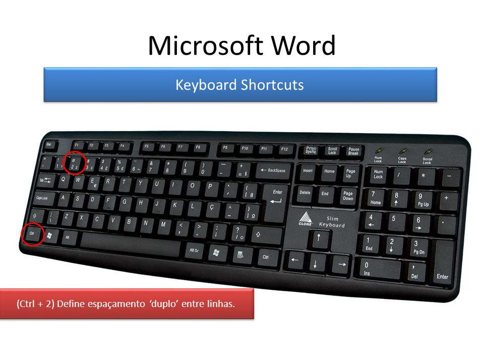 Microsoft Word Keyboard Shortcuts (Ctrl + 2) Define espaçamento duplo entre linhas.