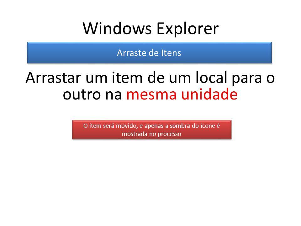 Windows Explorer Arraste de Itens O item será movido, e apenas a sombra do ícone é mostrada no processo Arrastar um item de um local para o outro na mesma unidade