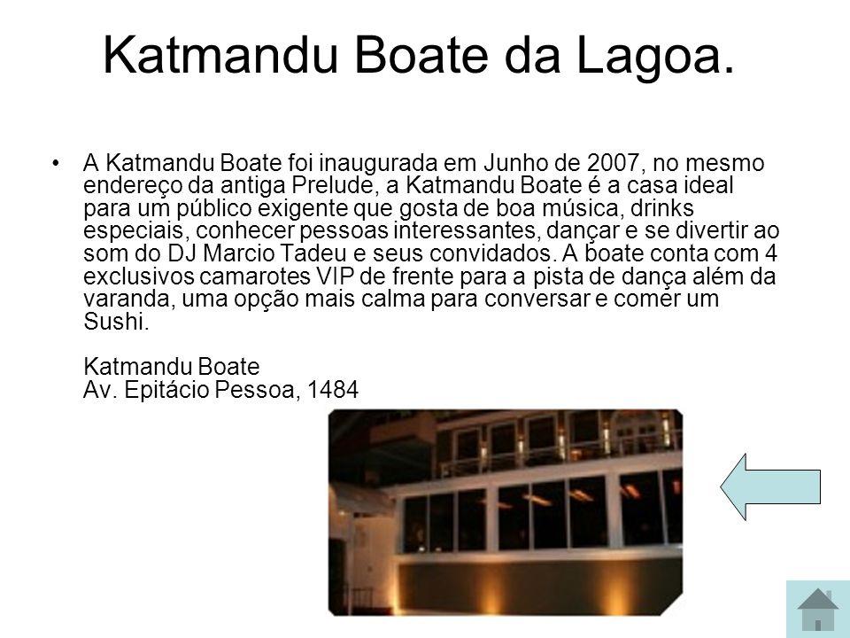 Katmandu (na Lagoa) Baladas Skol Euphoria Play Teen Matinê de Ipanema (que está reformando para uso)Play Teen Matinê de Ipanema (que está reformando p