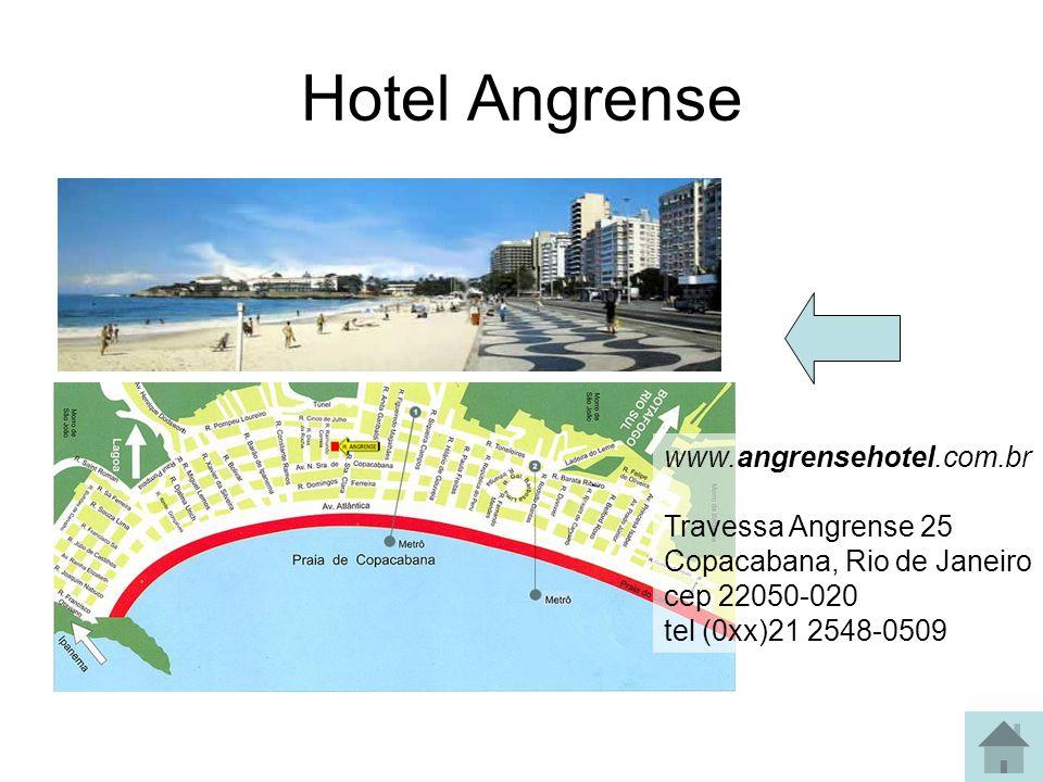 Hotel Ambassador Rua Senador Dantas, 25 Centro - Rio de Janeiro - RJ Brasil (21) 2531-1999 (21) 2220-4783