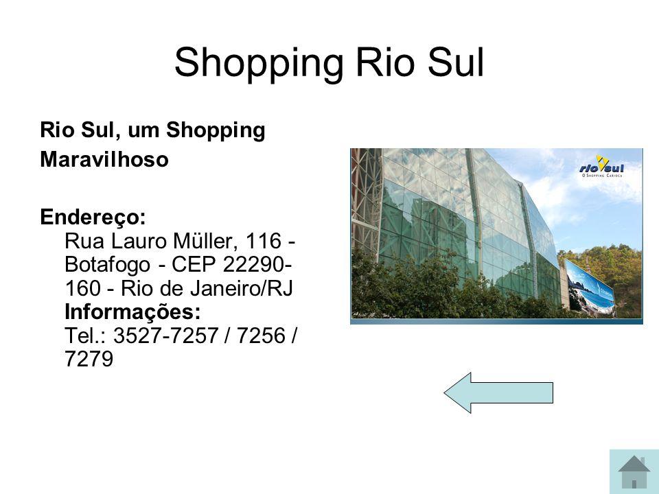 Shopping Leblon Inspirado em você... Endereço: Av. Afrânio de Melo Franco, 290, Leblon – CEP: 22430-060 – Rio de Janeiro – RJ Praça de Alimentação e l
