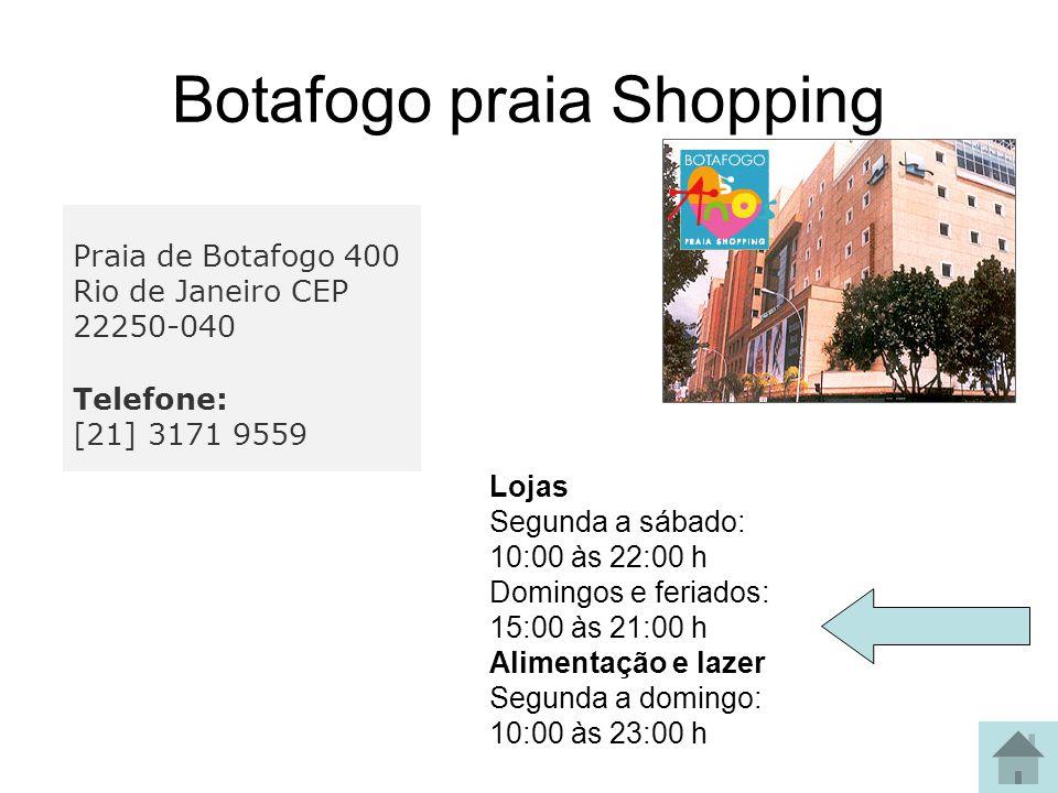 Barra Shopping Barra shopping, um shopping maravilhoso Av. das Américas, 4.666 - Barra da Tijuca Tel.: (21) 2431-9566