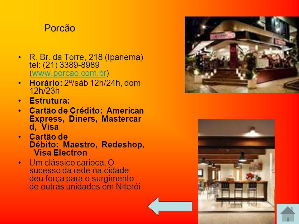 Cervantes Av. Prado Jr., 335, lj. B (Copacabana) Horário: 3ª/5ª 12h/4h, 6ª/sáb 12h/6h, dom 12h/4h Cartão de crédito: Diners, Mastercard, Visa Cartão d