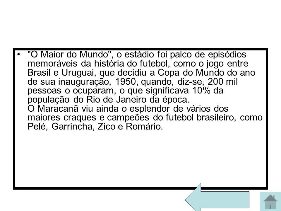 O Maracanã é o palco de vários show e jogos de futebol. Endereço: Rua Professor Eurico Rabelo, s/n. - Maracanã