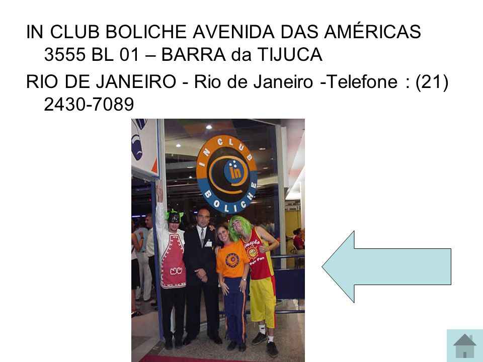 BOLICHE DIVERSÕES LTDA AVENIDA AYRTON SENNA 2150 BL I S 204 – BARRA da TIJUCA Telefone : (21) 2431-3875