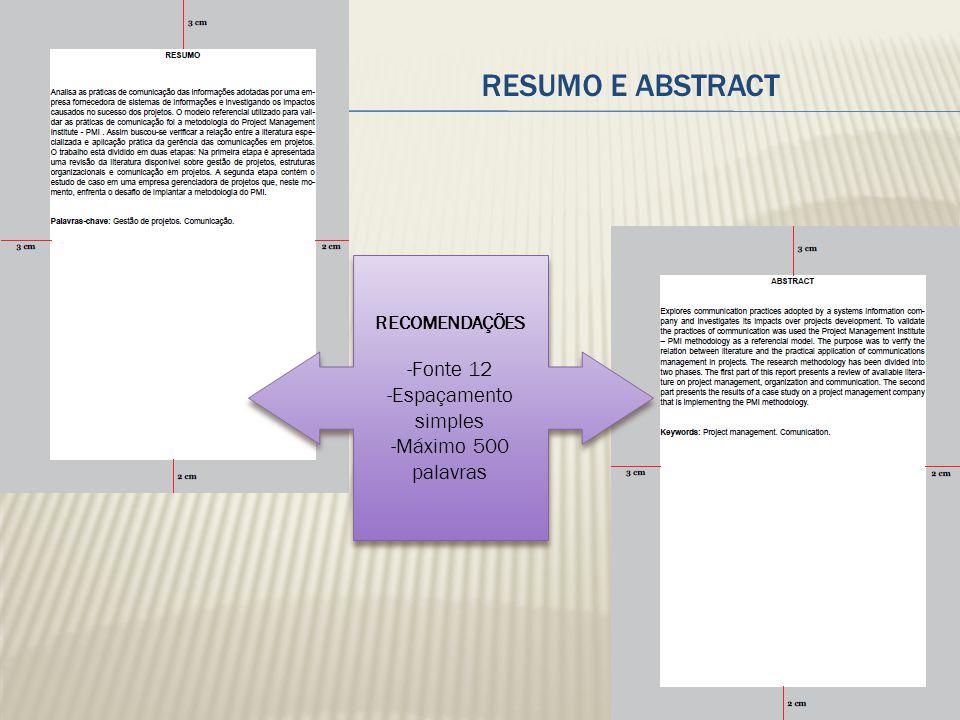 RECOMENDAÇÕES -Fonte 12 -Espaçamento simples -Máximo 500 palavras RECOMENDAÇÕES -Fonte 12 -Espaçamento simples -Máximo 500 palavras RESUMO E ABSTRACT